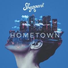 Hometown (Single) - Sheppard
