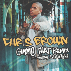 Gimme That (Lex Barkey & DJ Dime Remix) - Chris Brown