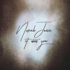It Was You (Single) - Norah Jones