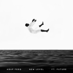 New Level - A$AP Ferg,Future