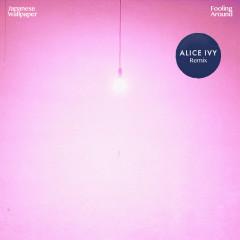 Fooling Around (Alice Ivy Remix)