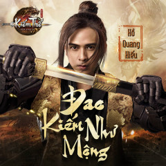 Đao Kiếm Như Mộng (Single) - Hồ Quang Hiếu