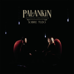 Sobre Tudo - Palankin, Ana Rock, Tiago Andrade
