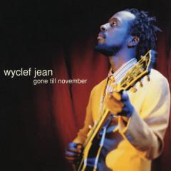 Gone Till November - EP - Wyclef Jean