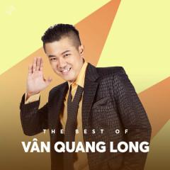 Những Bài Hát Hay Nhất Của Vân Quang Long - Vân Quang Long