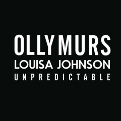 Unpredictable - Olly Murs,Louisa Johnson