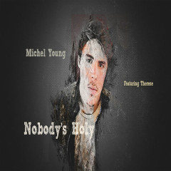Nobody's Holy (Single) - Michel Young