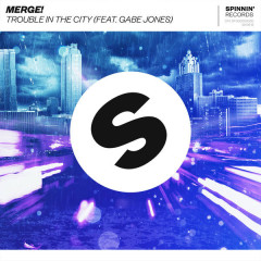 Trouble In The City (Single) - Merge!