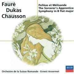 Fauré: Pénélope, Pelleás et Mélisande / Chausson: Symphonie / Dukas: L'apprenti sorcier - L'Orchestre de la Suisse Romande,Ernest Ansermet