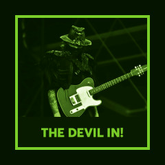 The Devil In!