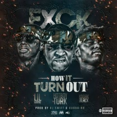 F**k How It Turn Out (G-Mix) - Turk