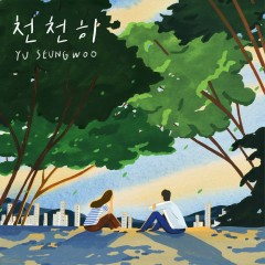 Slowly (Single) - Yu Seung Woo