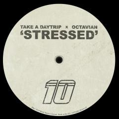 Stressed - Take A Daytrip, Octavian