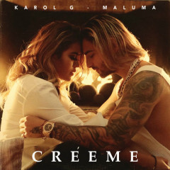 Creéme (Single) - Karol G, Maluma