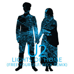 Lights Of Home (Free Yourself / Beck Remix) - U2