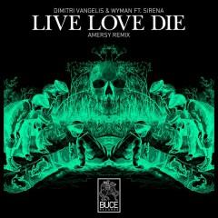 Live Love Die - Dimitri Vangelis & Wyman,Sirena