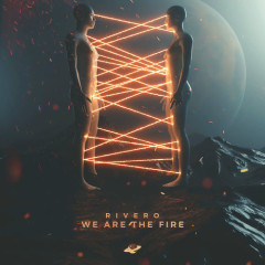 We Are The Fire (Single) - Rivero