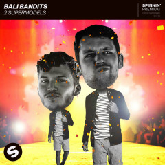 2 Supermodels (Single) - Bali Bandits