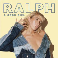 A Good Girl - Ralph