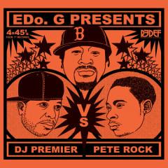 Edo. G Presents DJ Premier VS Pete Rock - Edo. G, DJ Premier, Pete Rock