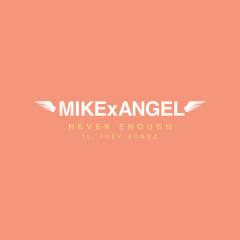 Never Enough (Single) - MIKExANGEL