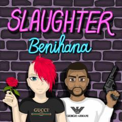Slaughter / Benihana (Single)