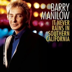 It Never Rains In Southern California - Barry Manilow