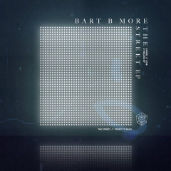 The Street (Ep) - Bart B More