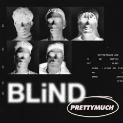 Blind (Acoustic) - PRETTYMUCH