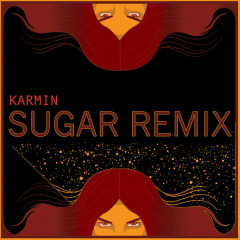 Sugar (Karmin Remix)