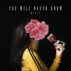 You Will Never Know (Single)