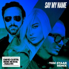 Say My Name (Tom Staar Remix) - David Guetta