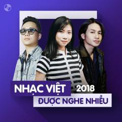 Nhạc Việt Được Nghe Nhiều Năm 2018 - Various Artists