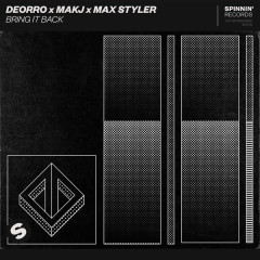 Bring It Back (Single) - Deorro, Makj, Max Styler