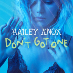 Don't Got One (Single) - Hailey Knox