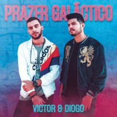 Prazer Galáctico (Single) - Victor & Diogo