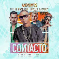 Contacto (Single) - Anonimus, Tito El Bambino, Jowell & Randy