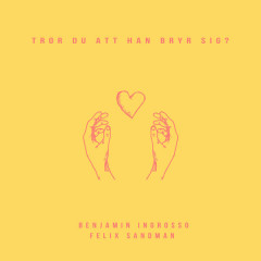 Tror Du Att Han Bryr Sig (Single)