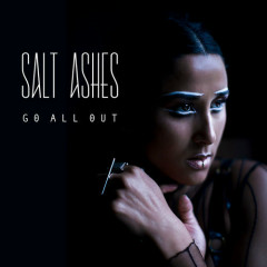Go All Out (Single) - Salt Ashes