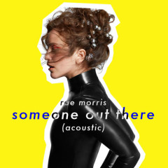 Someone Out There (Acoustic) - Rae Morris