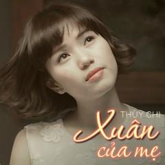 Xuân Của Mẹ (Single) - Thùy Chi