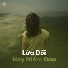 Lừa Dối Hay Niềm Đau - Various Artists