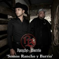 Somos Rancho Y Barrio (Single)