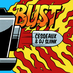 Bust (Single) - Cesqeaux, Dj Sliink