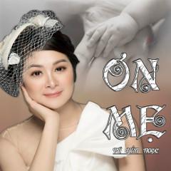 Ơn Mẹ (Single) - Vũ Yến Ngọc