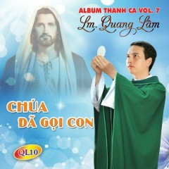 Chúa Đã Gọi Con - Lm. Quang Lâm