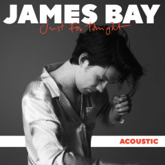 Just For Tonight (Acoustic) - James Bay