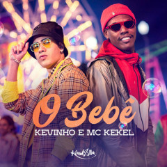 O Bebê (Single) - MC Kevinho, Mc Kekel