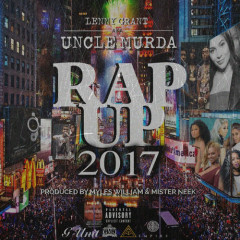 Uncle Murda Presents Rap Up 2017 (Single) - Lenny Grant