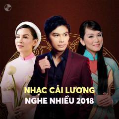 Nhạc Cải Lương Được Nghe Nhiều Năm 2018 - Various Artists
